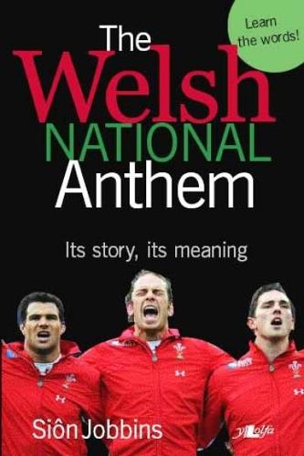 The Welsh National Anthem - Its Story, Its Meaning (Paperback)