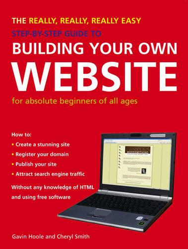 The Really, Really, Really Easy Step-by-step Guide to Building Your Own Website (Paperback)