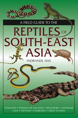 A Field Guide to the Reptiles of South-East Asia (Hardback)