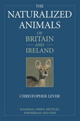 The Naturalized Animals of Britain and Ireland (Hardback)