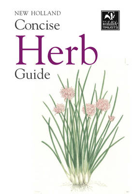 New Holland Concise Herb Guide (Paperback)