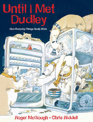 Until I Met Dudley: How Everyday Things Really Work (Paperback)