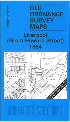 Liverpool (Great Howard Street) 1864: Liverpool Sheet 18 - Old Ordnance Survey Maps of Liverpool (Sheet map, folded)
