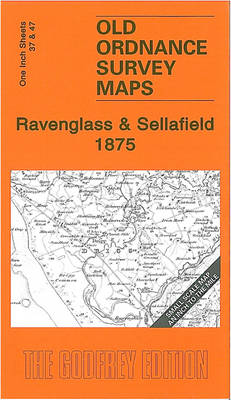 Ravenglass and Sellafield 1875: One Inch Sheets 37 and 47 - Old Ordnance Survey Maps - Inch to the Mile (Sheet map, folded)