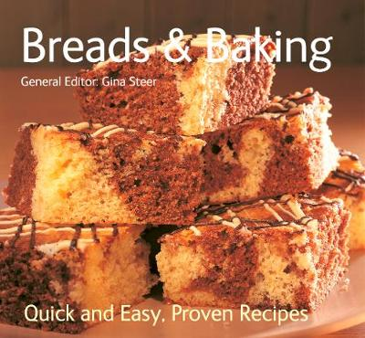 Breads and Baking: Quick & Easy, Proven Recipes - Quick & Easy, Proven Recipes (Paperback)
