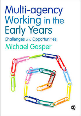 Multi-agency Working in the Early Years: Challenges and Opportunities (Paperback)