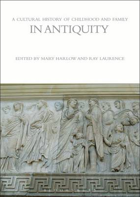 A Cultural History of Childhood and Family in Antiquity - The Cultural Histories (Hardback)