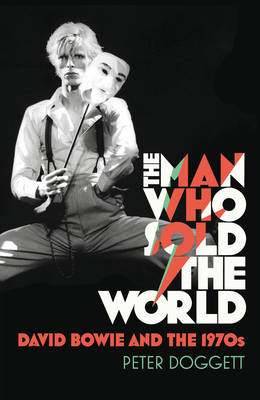 The Man Who Sold the World: David Bowie and the 1970s (Hardback)