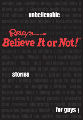Ripley's Unbelievable Stories for Guys (Hardback)
