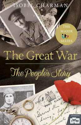 The Great War: The People's Story (Hardback)