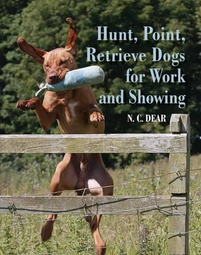 Hunt-Point-Retrieve Dogs for Work and Showing (Hardback)