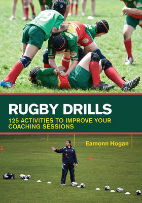 Rugby Drills: 125 Activities to Improve Your Coaching Sessions (Paperback)