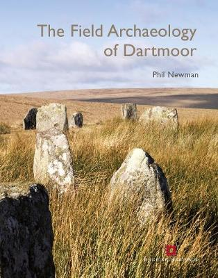 The Field Archaeology of Dartmoor (Paperback)