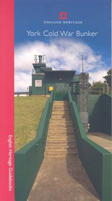 York Cold War Bunker - English Heritage Red Guides (Paperback)