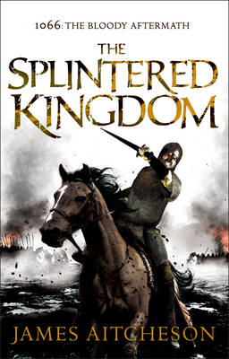 The Splintered Kingdom - The Conquest series 2 (Hardback)