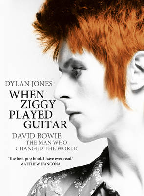 When Ziggy Played Guitar: David Bowie, the Man Who Changed the World (Hardback)