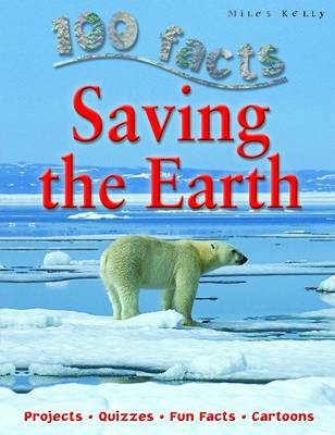 Saving the Earth - 100 Facts (Paperback)
