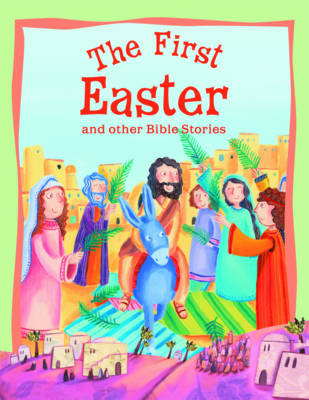 The First Easter and Other Bible Stories - Bible Stories (Paperback)