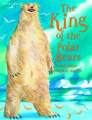 The King of the Polar Bears and Other Stories - Magical Stories (Paperback)
