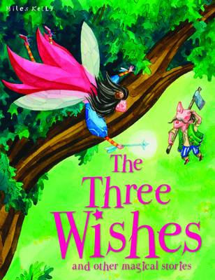 The Three Wishes and Other Stories - Magical Stories (Paperback)
