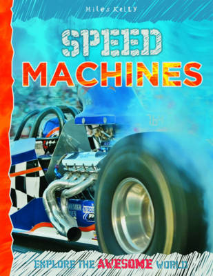 Speed Machines - Explore Your World: Awesome (Paperback)