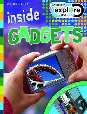 Inside Gadgets - Discovery Explore Your World (Paperback)