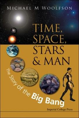 "Time, Space, Stars and Man: The Story of the ""Big Bang"" (Hardback)"