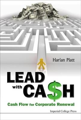 Lead with Cash: Cash Flow for Corporate Renewal (Hardback)