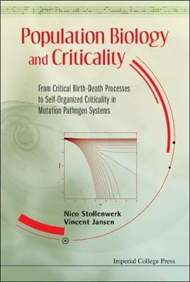 Population Biology and Criticality: From Critical Birth-Death Processes to Self-Organized Criticality in Mutation Pathogen Systems (Hardback)