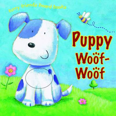Puppy Woof Woof - Furry Friends Board Books (Board book)