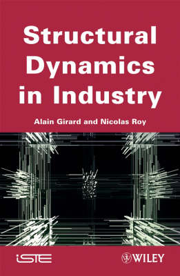 Structural Dynamics in Industry - ISTE (Hardback)