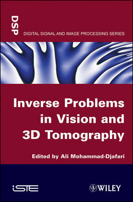 Inverse Problems in Vision and 3D Tomography - ISTE (Hardback)