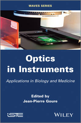 Optics in Instruments: Applications in Biology and Medicine - ISTE (Hardback)