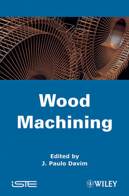 Wood Machining - ISTE (Hardback)