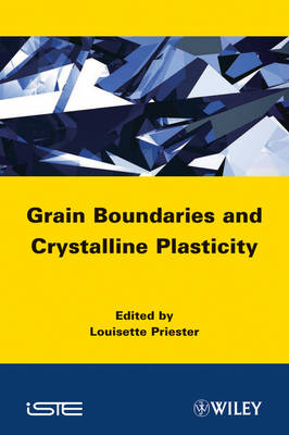 Grain Boundaries and Crystalline Plasticity - ISTE (Hardback)