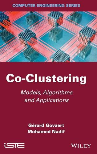 Co-Clustering: Models, Algorithms and Applications - Focus Series (Hardback)