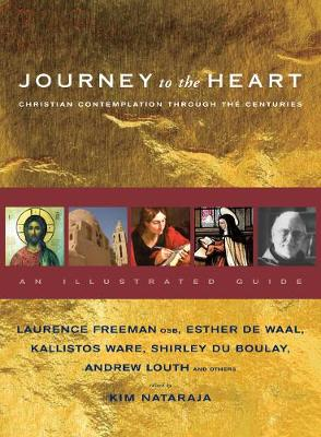 Journey to the Heart: Christian Contemplation Through the Centuries - an Illustrated Guide (Paperback)
