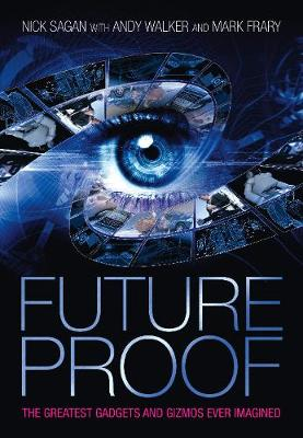 Future Proof: The Greatest Gadgets and Gizmos Ever Imagined (Paperback)