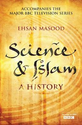 Science and Islam: A History (Hardback)