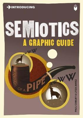 Introducing Semiotics: A Graphic Guide - Introducing... (Paperback)