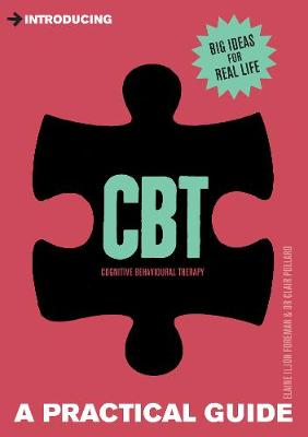 Introducing Cognitive Behavioural Therapy (CBT): A Practical Guide - Introducing... (Paperback)