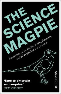 The Science Magpie: Fascinating Facts, Stories, Poems, Diagrams and Jokes Plucked from Science (Paperback)