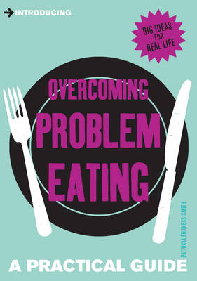Introducing Overcoming Problem Eating: A Practical Guide - Introducing... (Paperback)