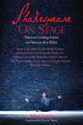 Shakespeare on Stage: Thirteen Leading Actors on Thirteen Key Roles (Paperback)