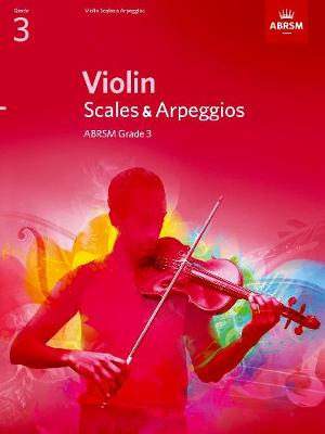 Violin Scales & Arpeggios, ABRSM Grade 3: From 2012 - Abrsm Scales & Arpeggios (Sheet music)