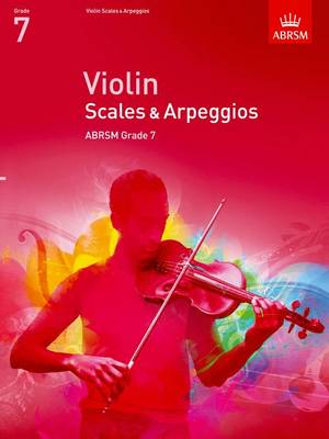 Violin Scales & Arpeggios, ABRSM Grade 7: From 2012 - Abrsm Scales & Arpeggios (Sheet music)