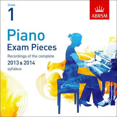 Piano Exam Pieces 2013 & 2014 CD, ABRSM Grade 1 2014: Selected from the 2013 & 2014 Syllabus - ABRSM Exam Pieces (CD-Audio)