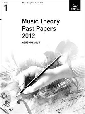 Music Theory Past Papers 2012, ABRSM Grade 1 2012 - Theory of Music Exam Papers & Answers (ABRSM) (Sheet music)