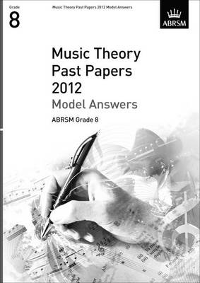 Music Theory Past Papers 2012 Model Answers, ABRSM Grade 8 2012 - Theory of Music Exam Papers & Answers (ABRSM) (Sheet music)
