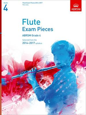 Flute Exam Pieces 20142017, Grade 4 Part: Selected from the 20142017 Syllabus - ABRSM Exam Pieces (Sheet music)